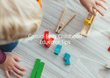 Casual Early Childhood Educator Tips