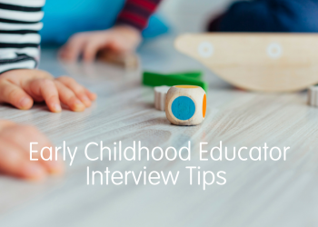 Early Childhood Educator Interview Tips