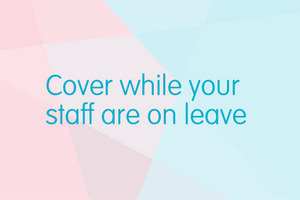 Cover while your staff are on leave